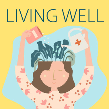 Living Well: Wellbeing, Diet, Exercise